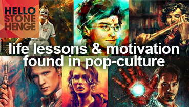 Life lessons & Motivation Found in Pop-culture
