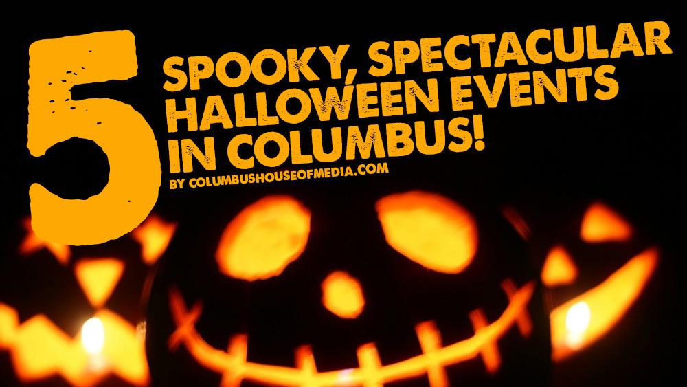 Five Spooky, Spectacular Halloween Events in Columbus
